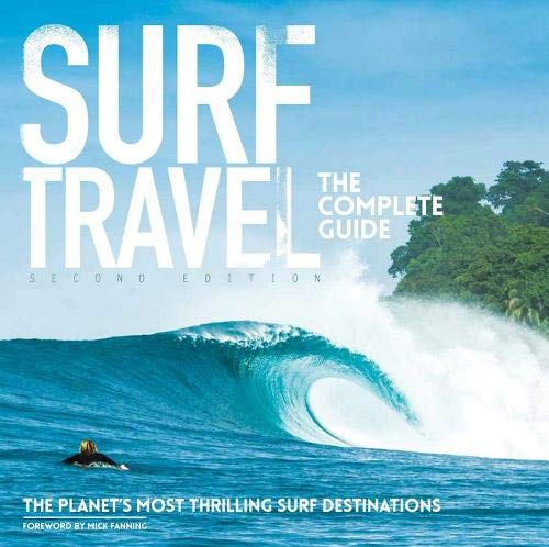 Surf Travel the Guide that is complete & Revised second Edition - Surf Travel The Complete Guide Enlarged Revised 2nd Edition