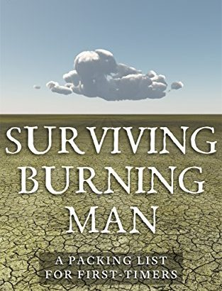 Surviving Burning Man: a list that is packing First-Timers - Surviving Burning Man A Packing List for First Timers 313x410