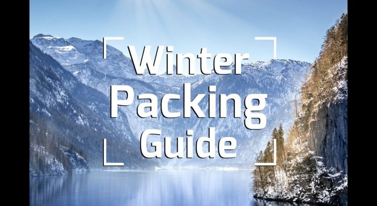 TRAVEL PACKING TIPS - WINTER ESSENTIALS