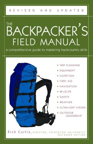 The Backpacker's Field Manual, Revised and Updated: A Comprehensive Gu... - The Backpackers Field Manual Revised and Updated A Comprehensive Gu