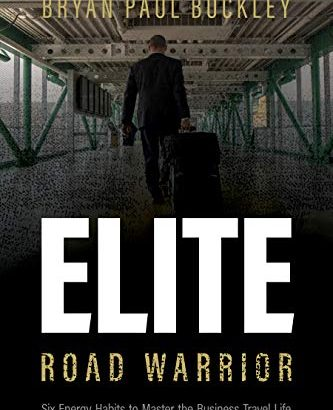The Elite path Warrior: Six power Habits to understand the continuing business Trave... - The Elite Road Warrior Six Energy Habits to Master the 333x410