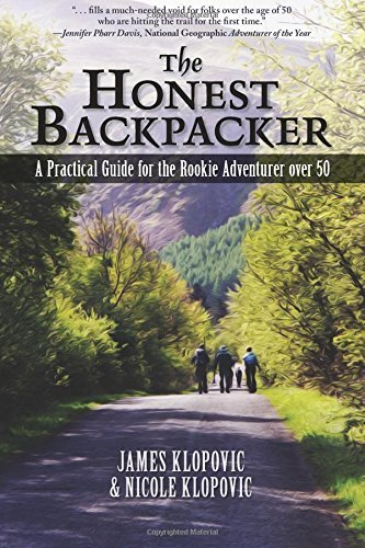 The Honest Backpacker: a Guide that is practical for Rookie Adventurer Ove... - The Honest Backpacker A Practical Guide For The Rookie Adventurer