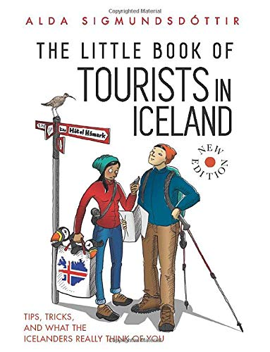 The Little Book of Tourists in Iceland: Tips, Tricks, and exactly what the Ice... - The Little Book of Tourists in Iceland Tips Tricks and