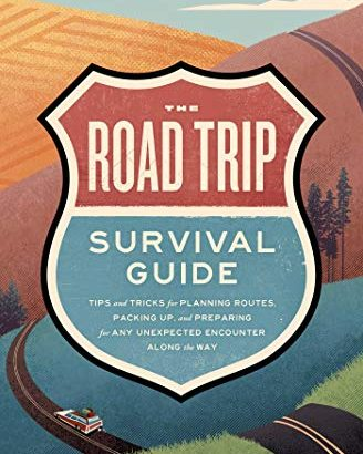 The street Trip Survival Guide: guidelines for preparing Routes, Pac... - The Road Trip Survival Guide Tips and Tricks for Planning 328x410