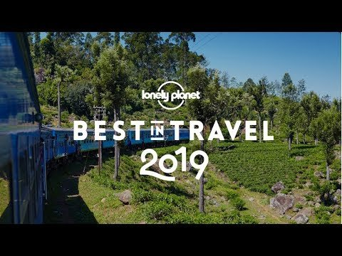 The best places in the world to travel in 2019 - Lonely Planet's B...