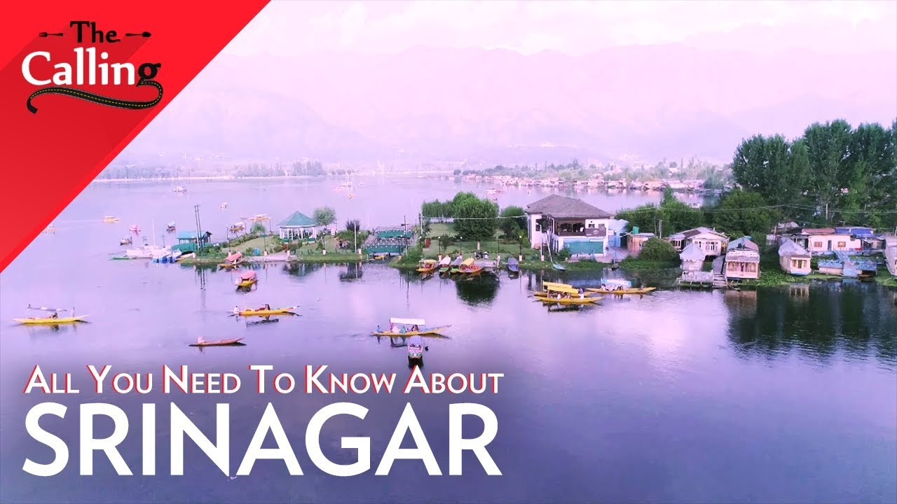 #ThingsToDo when you visit Srinagar | Best Travel Tips | The Calling -...