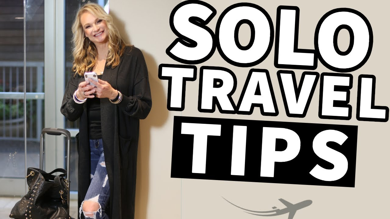 Tips for Traveling Alone for the First Time – Why I Solo Travel
