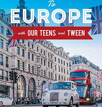 To European countries with this Teens and Tween - To Europe with Our Teens and Tween 389x410