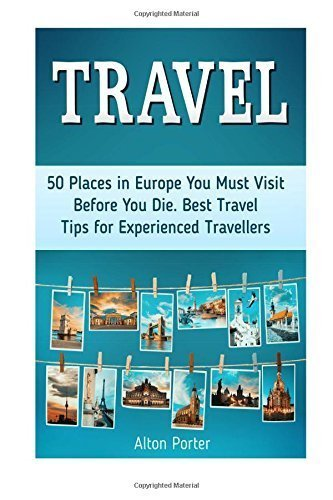 Travel: 50 Places in Europe You Need To See Just Before Die. Most Useful Travel... - Travel 50 Places in Europe You Must Visit Before You