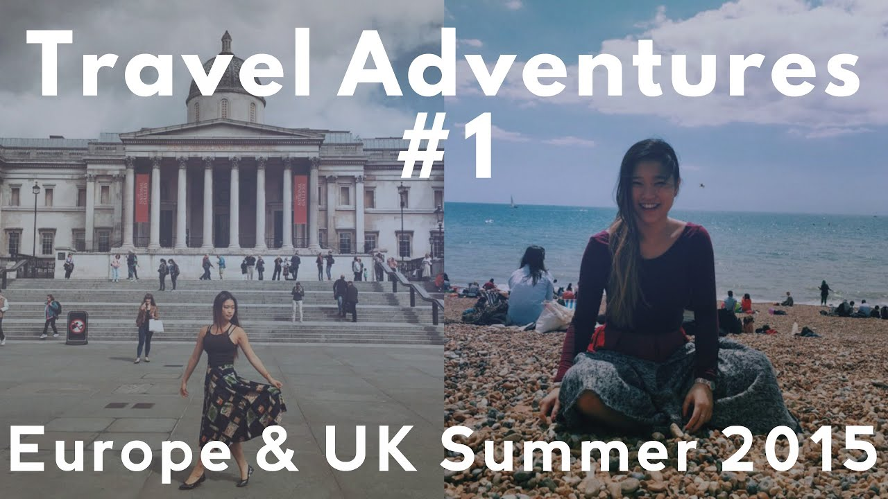 Travel Adventures #1: Europe & UK Summer 2015