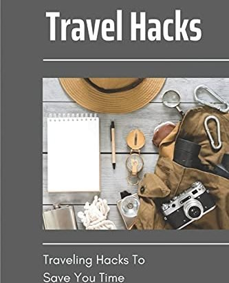 Travel Hacks: Traveling Hacks To Save Lots Of You Time: Methods For a Visit that is great - Travel Hacks Traveling Hacks To Save You Time Tips For 333x410