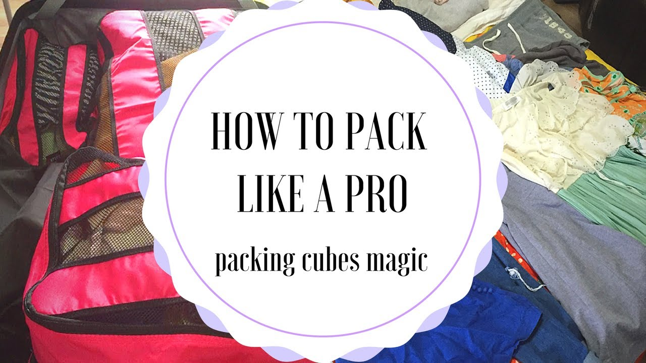 Travel Tips: How to Pack like a Pro? Packing Cubes Change the Way You ...