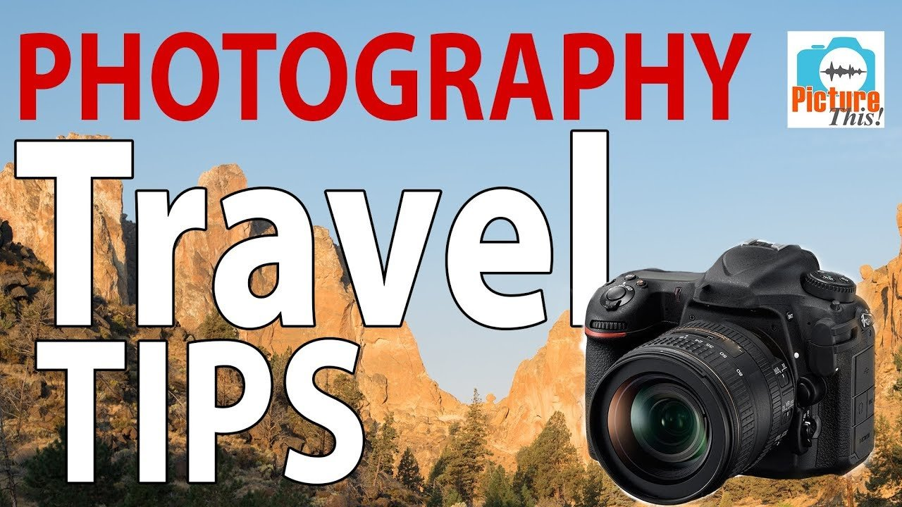Travel Tips for Photographers: Gear, Trip Planning, Packing Tips, & Mo...