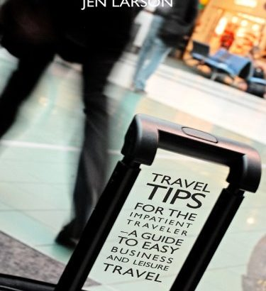 Travel methods for the Impatient Traveler: helpful tips to Simple company and L... - Travel Tips for the Impatient Traveler a Guide to Easy 375x410