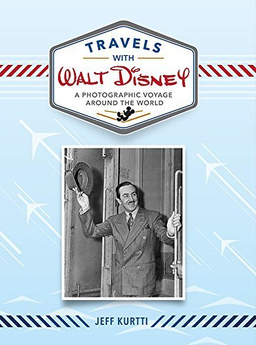 Travels with Walt Disney: a Voyage that is photographic around World (Disn... - Travels with Walt Disney A Photographic Voyage Around the World