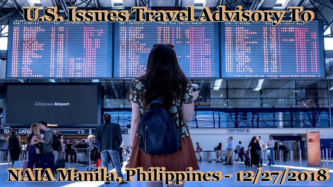 U.S. ISSUES A TRAVEL WARNING TO MANILA INTERNATIONAL AIRPORT, PHILIPPI...