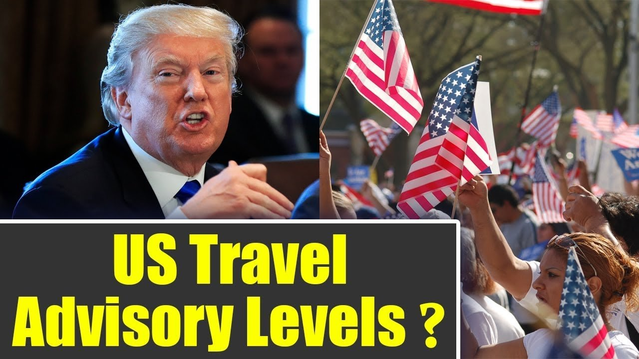 US Travel Advisory Levels- All You Need to Know | ???????? ??????