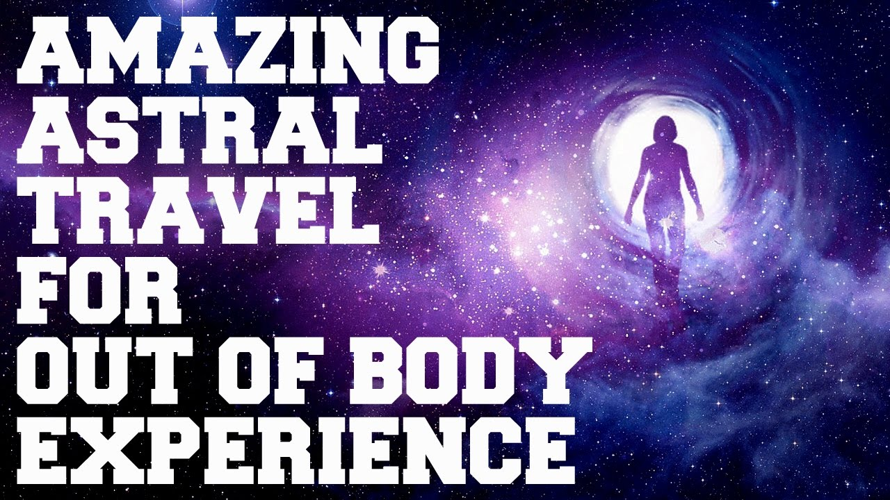 **WARNING** AMAZING ASTRAL PROJECTION FOR BEST OUT OF BODY COSMIC TRAV...