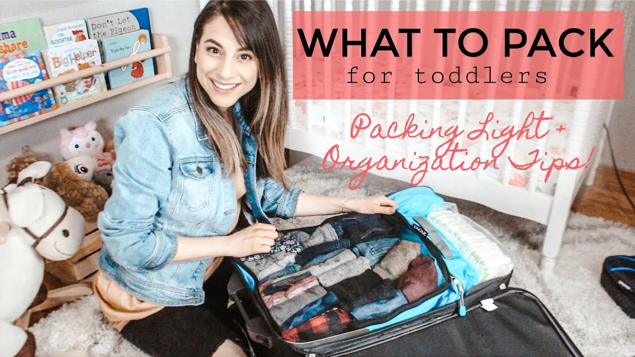 WHAT TO PACK FOR TODDLERS ON VACATION ! Packing light + Organization T...