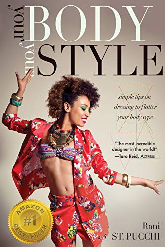 Your Body, Your Style: Simple Tips on Dressing to Flatter Your Body Ty... - Your Body Your Style Simple Tips on Dressing to Flatter
