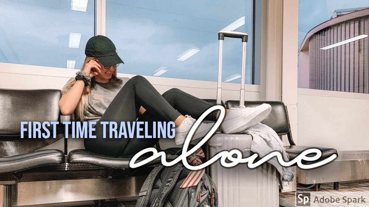 my first time traveling alone... EVER
