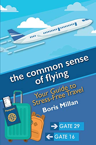the normal feeling of traveling: Your Guide to Stress-Free Travel - the common sense of flying Your Guide to Stress Free Travel